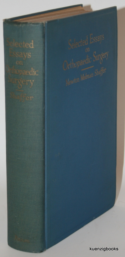 Selected Essays on Orthopaedic Surgery from the Writings of Newton Melman Shaffer, M. D. Newton Shaffer.