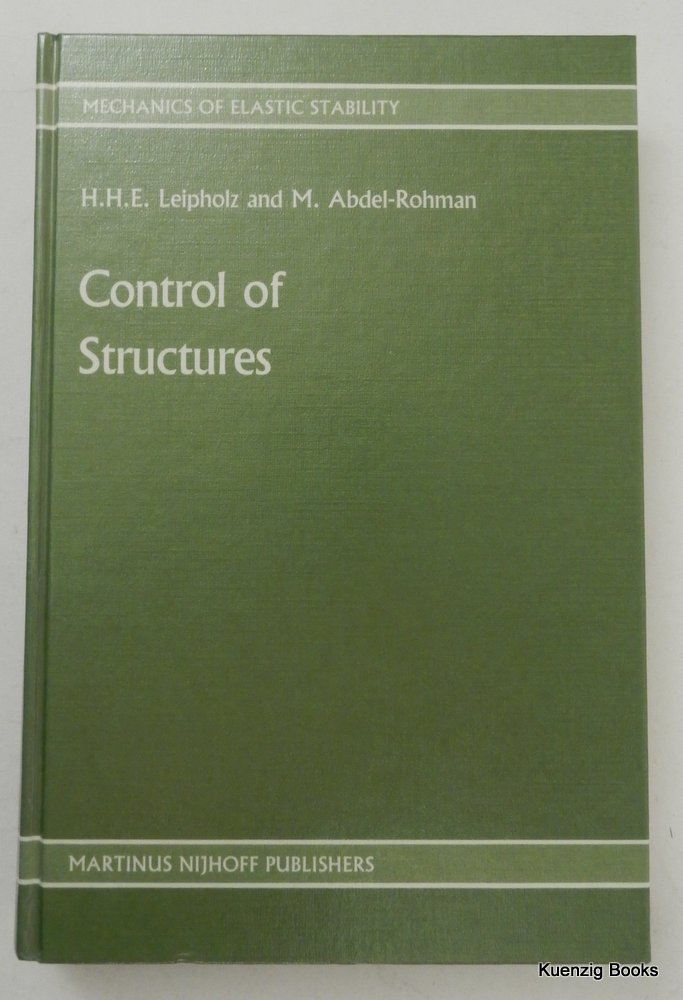 Control of Structures. Horst Leipholz, M. Abdel-Rohman.