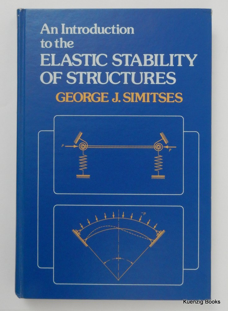 An Introduction to the Elastic Stability of Structures. George J. Simitses.