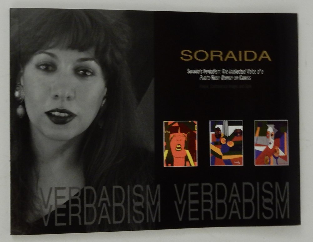 Soraida's Verdadism : The Intellectual Voice of a Puerto Rican Woman on Canvas; Unique Controversial Images and Style. Soraida Martinez.