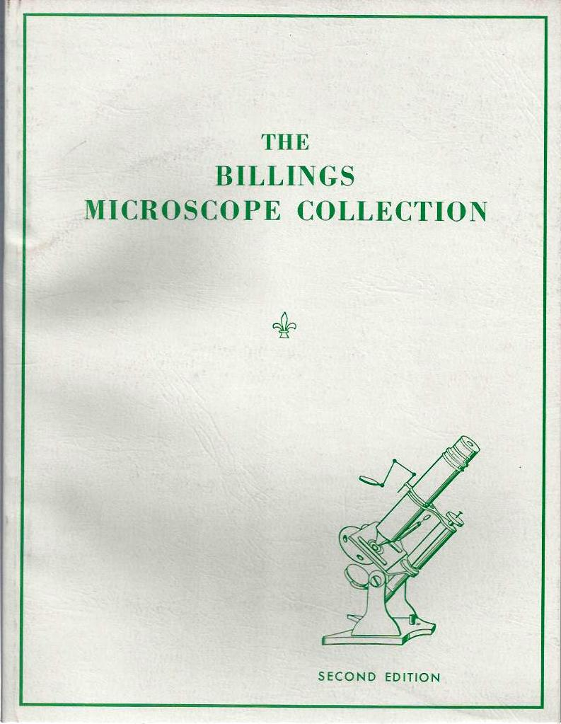 The BILLINGS MICROSCOPE COLLECTION of the Medical Museum Armed Forces Institute of Pathology. Colonel James L. Hansen, Captain William A. Jr. Schrader, Colonel William R. Cowan, Colonel Joshua E., Henderson, Oscar W. Richards, Helen R. Purtle, John A. Jr Ey.