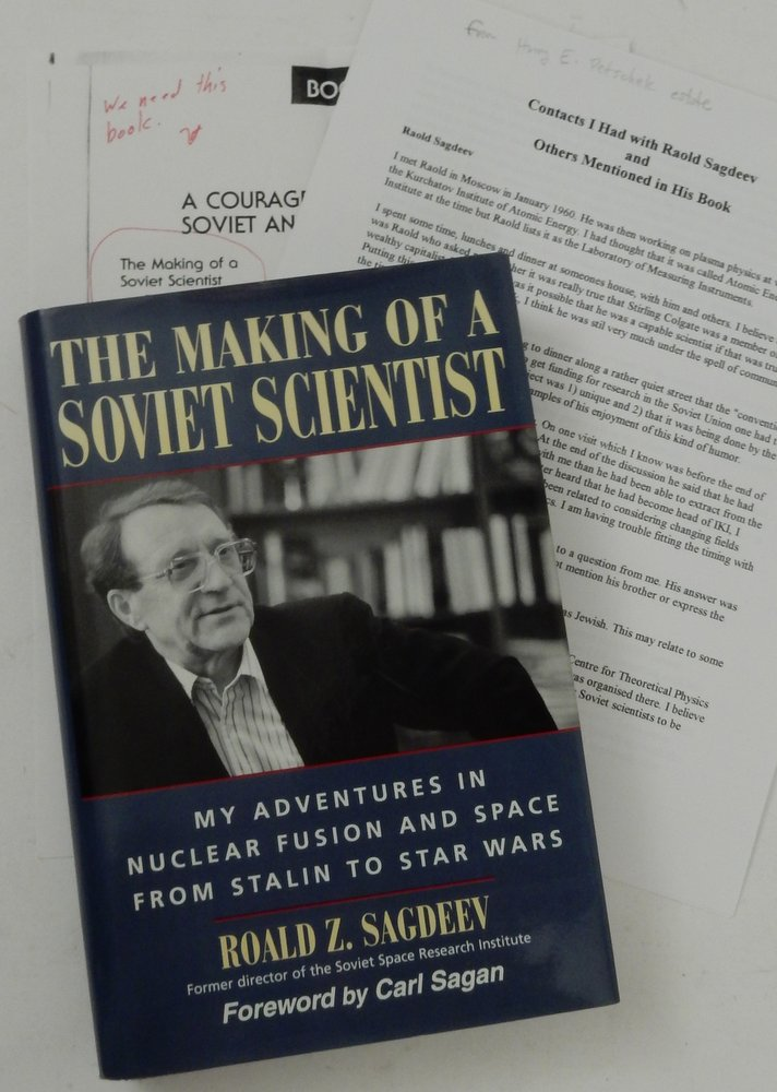 The Making of a Soviet Scientist: My Adventures in Nuclear Fusion & Space from Stalin to Star Wars. Roald Z. Sagdeev, Susan Eisenhower.