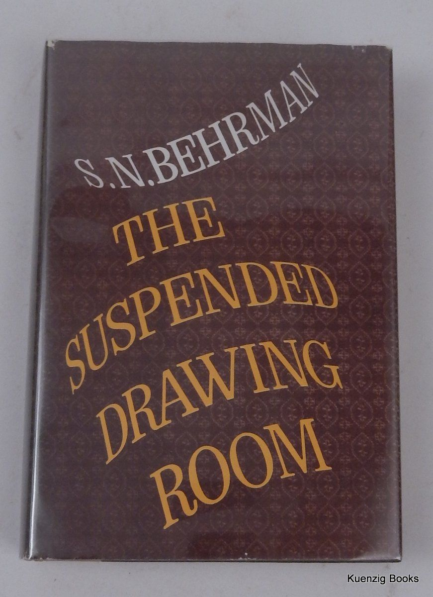 The Suspended Drawing Room. S. N. Behrman.