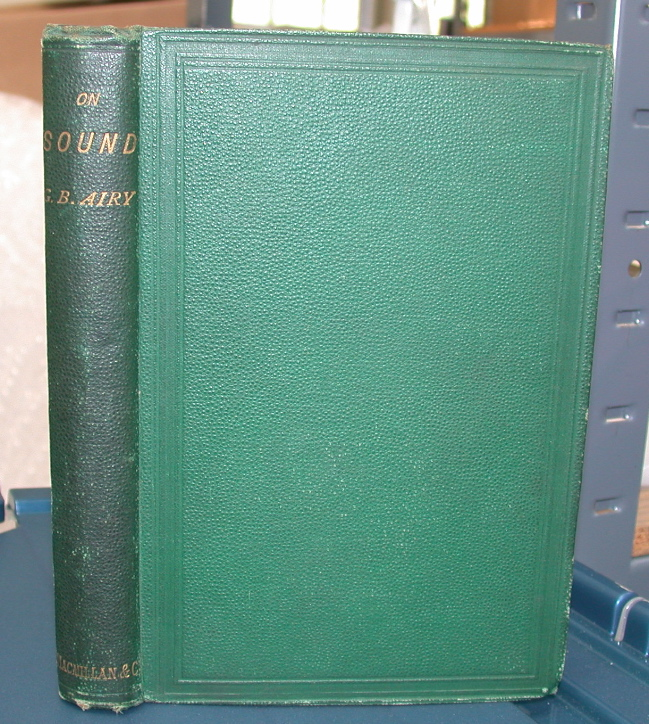 On Sound and Atmospheric Vibrations with the Mathematical Elements of Music ... Second Edition. George Biddell Airy.