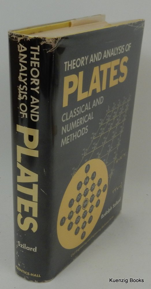 Theory and Analysis of Plates : Classical and Numerical Methods by Rudolph  Szilard on Kuenzig Books