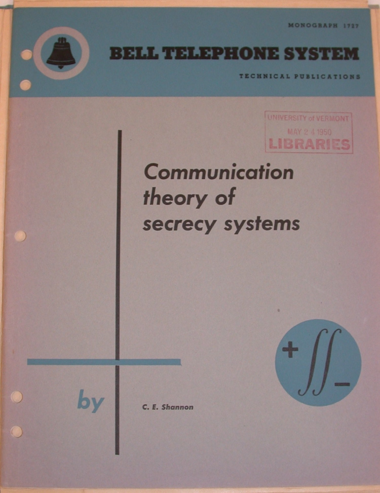 communication theory of secrecy systems by Published communication theory of secrecy systems 1950 he devised chess playing programs and an electronic mouse which could solve maze problems.