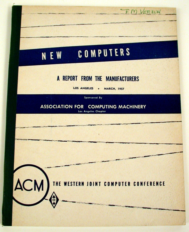 New Computers A Report from the Manufacturers, Los Angeles March 1957. Los Angeles Chapter ACM, Perkins Robert.