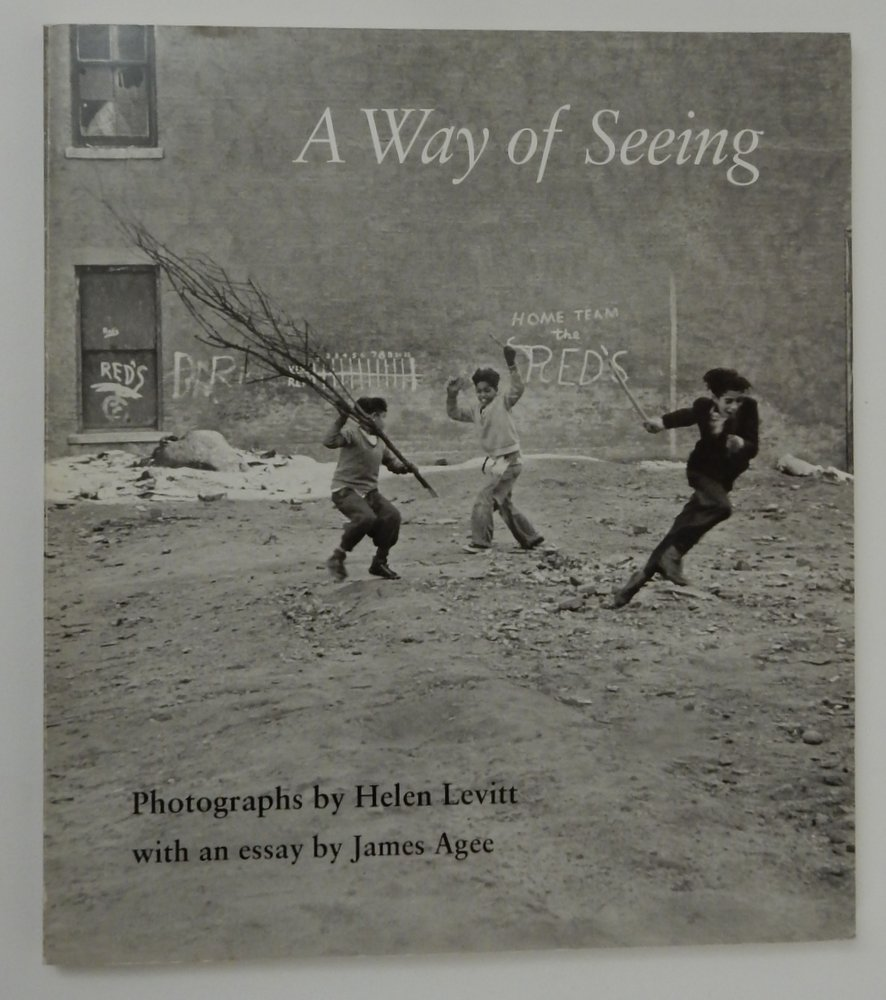 A Way of Seeing. Helen Levitt, James Agee.