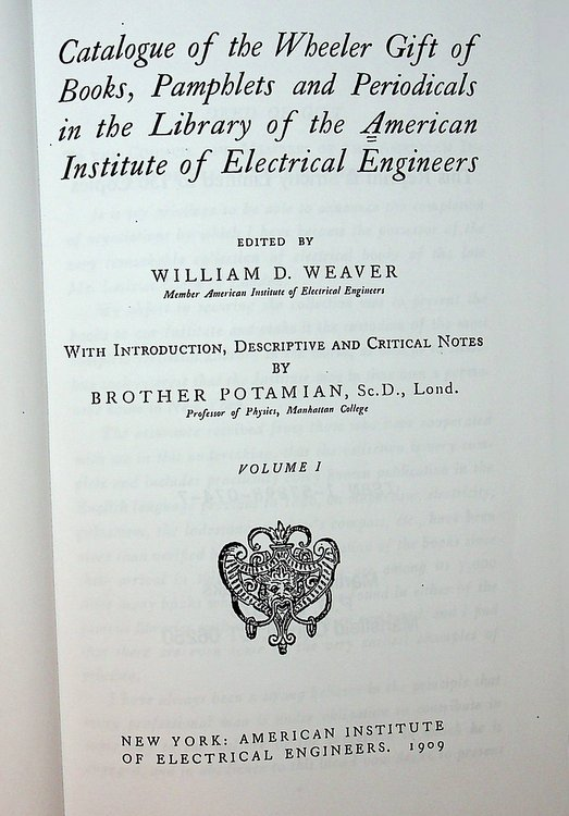 Catalogue of the Wheeler Gift of Books: Pamphlets & Periodicals in the Library of the American Institute of Engineers. William D. Jr Weaver.