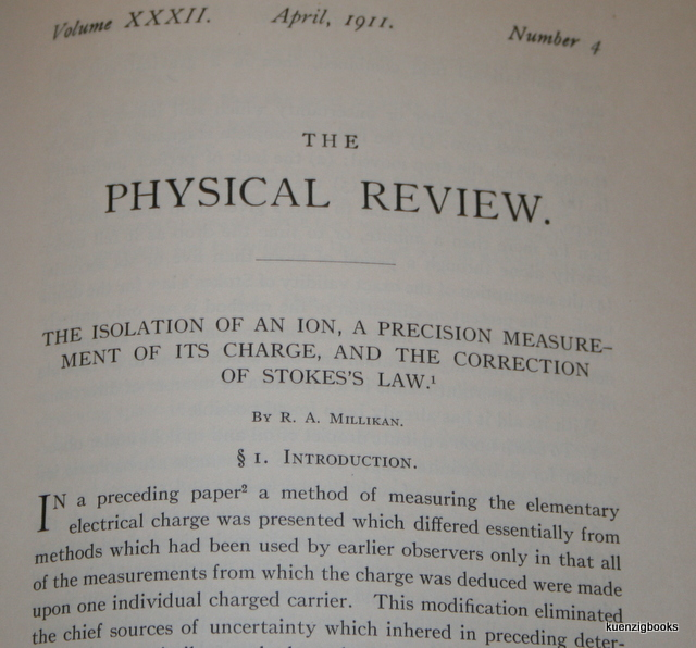 The Isolation of an Ion, a Precise Measurement of its Charge, and the Correction of Stokes Law. R. A. Millikan.