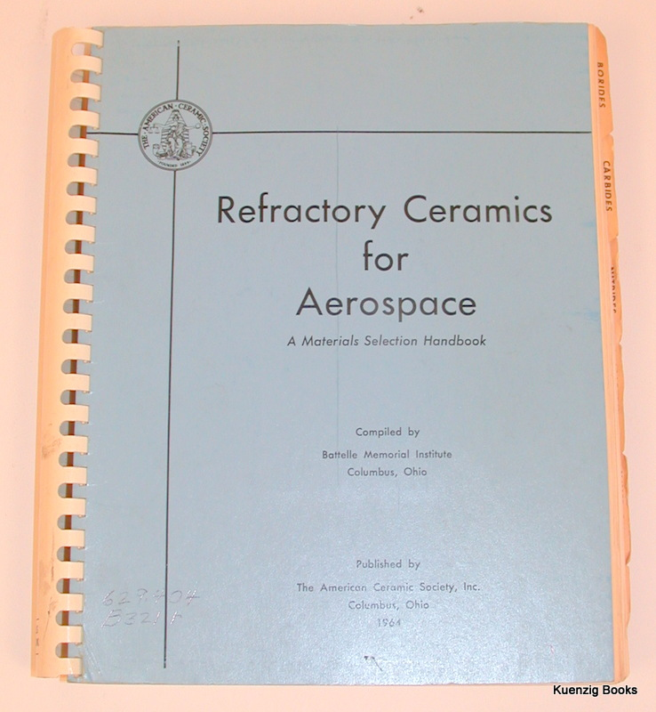 Refractory Ceramics for Aerospace a Materials Selection Handbook. J. R. Hague, J. F. Lynch, A. Rudnick, Holden F. C., W. H. Duckworth, and compilers.