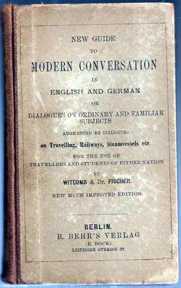 New guide to modern Conversation in English and German or