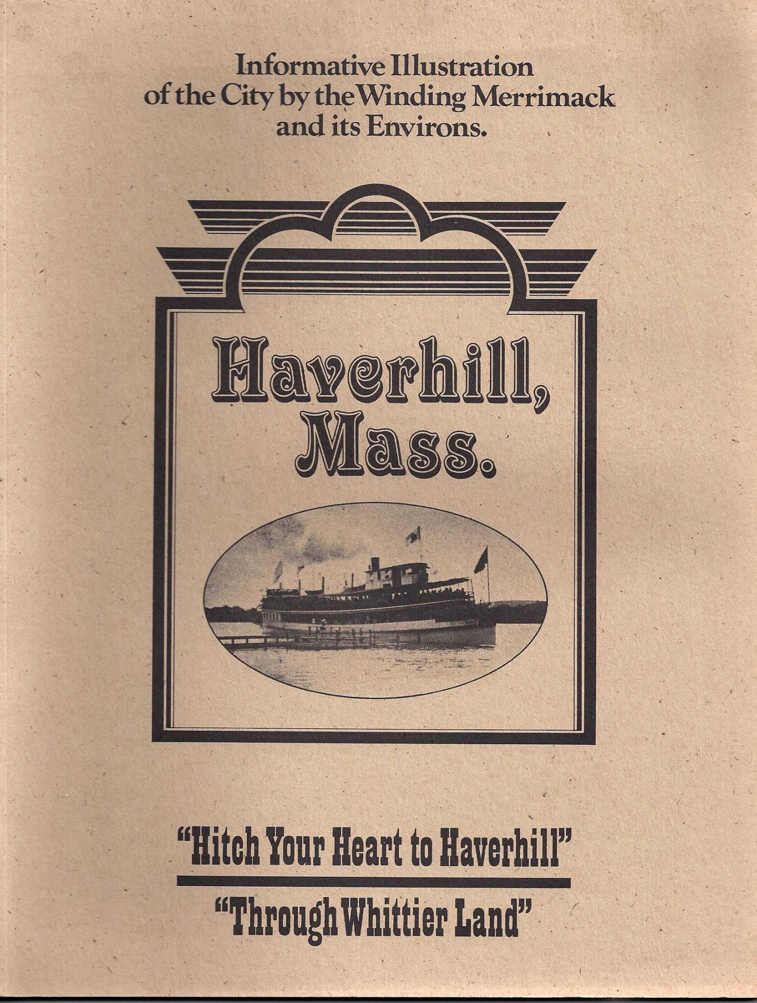"""Haverhill, Mass. - Informative Illustration of the City by the Winding Merrimack and Its Environs [ Massachusetts ] ... """"Hitch your Heart to Haverhill"""" """"Through Whittier Land"""" (cover title). Dean Sedler."""