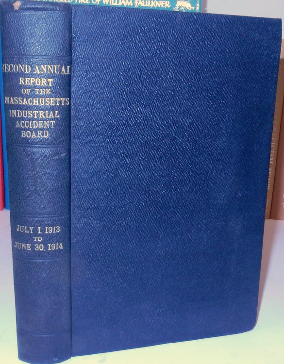Second annual report of the industrial accident board, including statistical information and tables, estimates of the cost of insurance, a comparison of costs under different scales of benefits and general information of importance. Commonwealth of Massachusetts Industrial Accident Board.