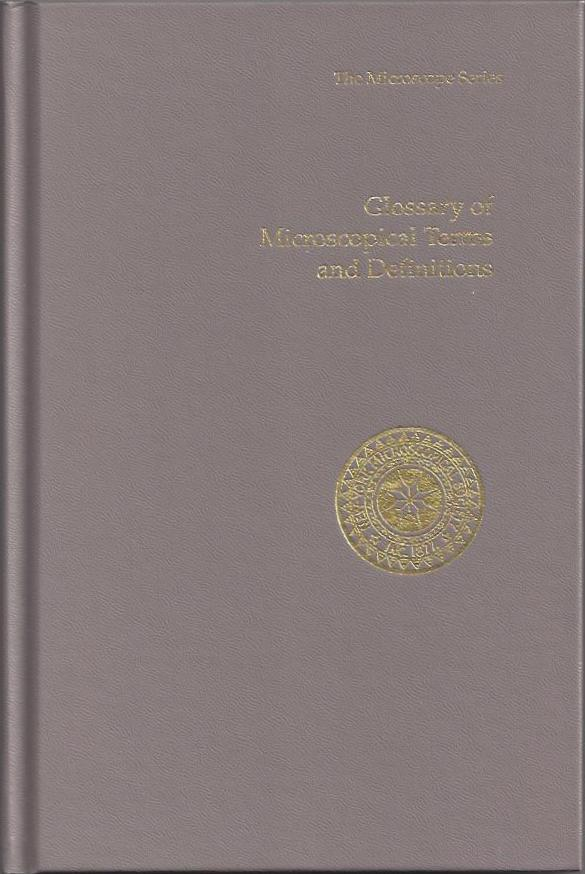 Glossary of Microscopical Terms and Definitions. New York Microscopical Society Staff, Koblinsky Aschoff, McCrone, Loveland, Rochow, editorial committee.