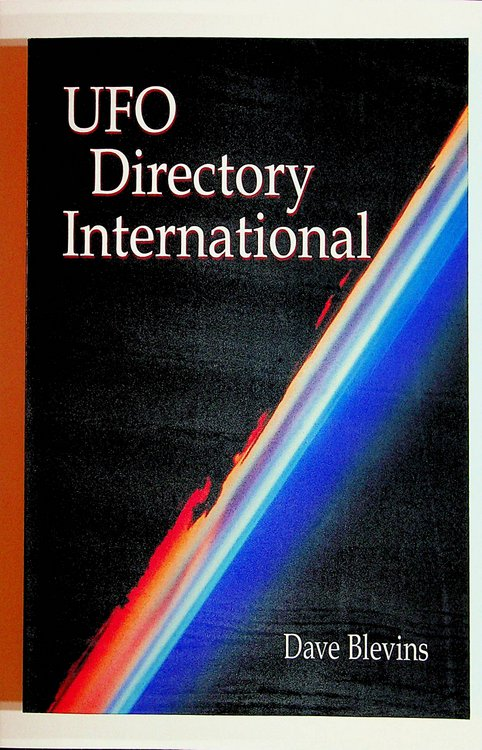 UFO Directory International: 1,000+ Organizations and Publications in 40+ Countries. Dave Blevins.