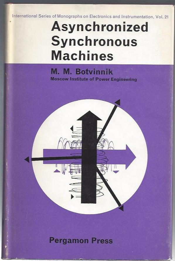 Asynchronized Synchronous Machines. M. M. Botvinnik.