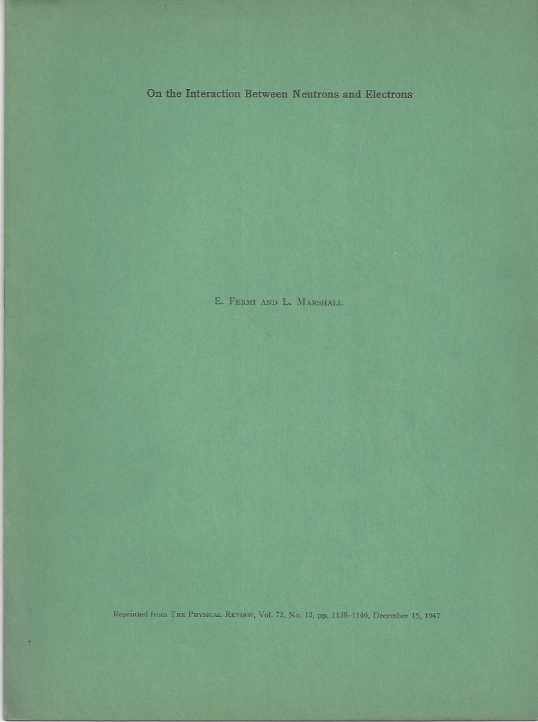 On the Interaction Between Neutrons and Electrons. E. Fermi, L. Marshall, Enrico, Leona.