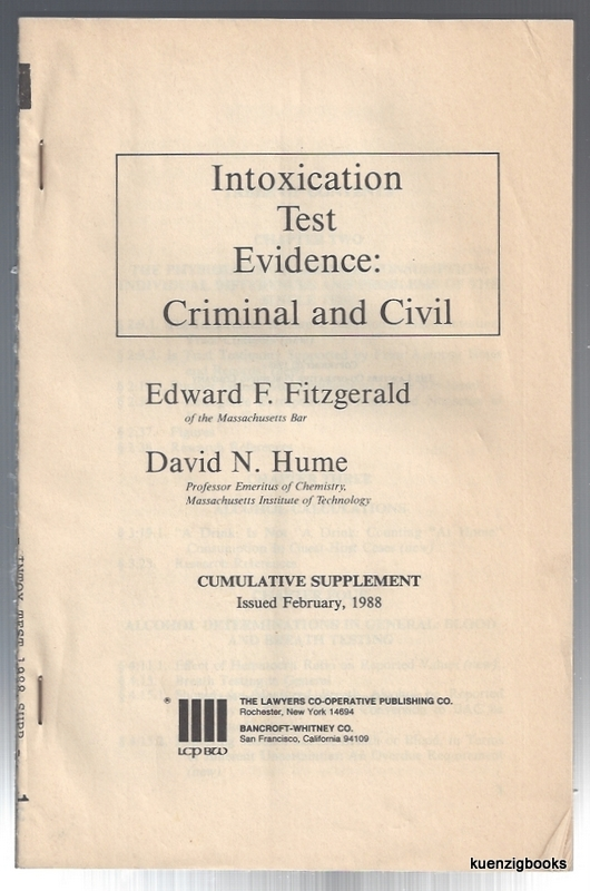 Intoxication Test Evidence : Criminal and Civil Cumulative Supplement February 1988. David N. Hume, Edward F. Fitzgerald.