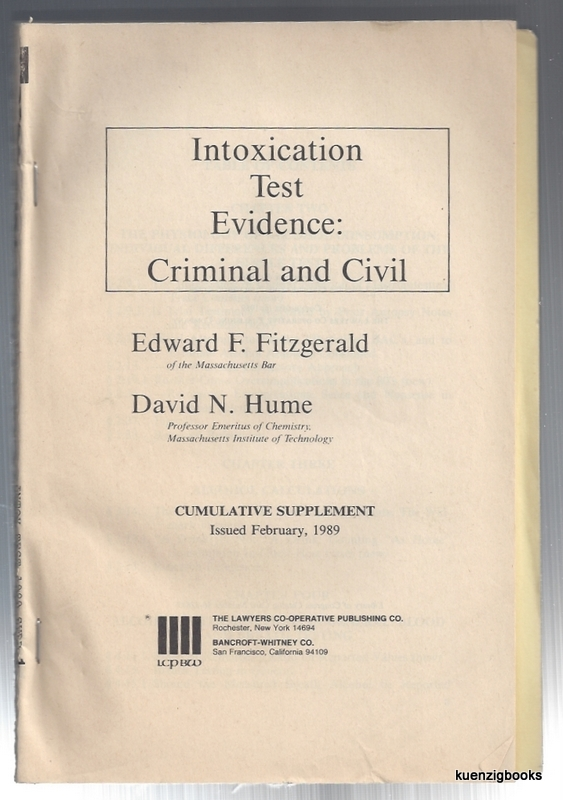 Intoxication Test Evidence : Criminal and Civil Cumulative Supplement February 1989. David N. Hume, Edward F. Fitzgerald.