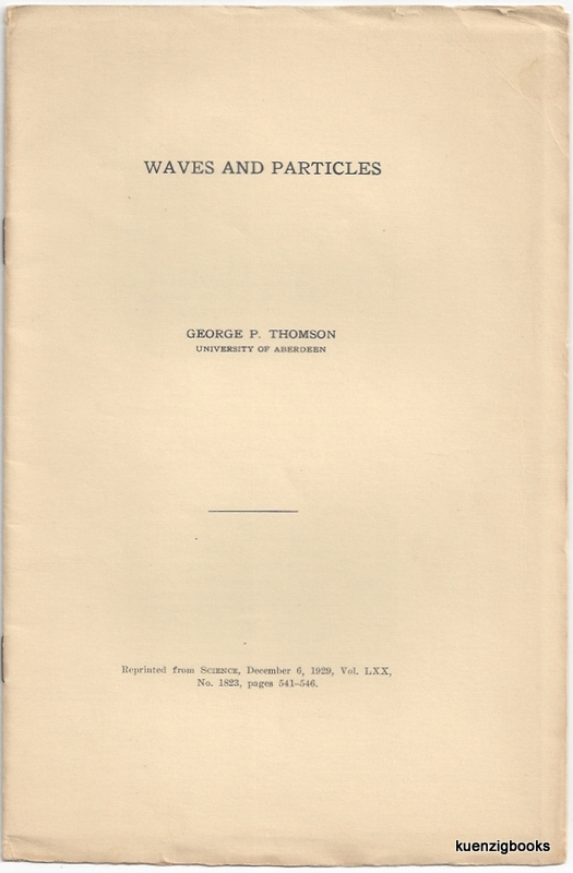 Waves and Particles [ IN Science, The Weekly Journal of Devoted to the Advancement of Science ]. George P. Thomson.