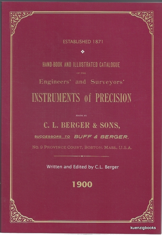 Hand-book and Illustrated Catalogue of the Engineers' and Surveyors' Instruments of Precision made by C. L. Berger & Sons, 1900. C. L. Berger.