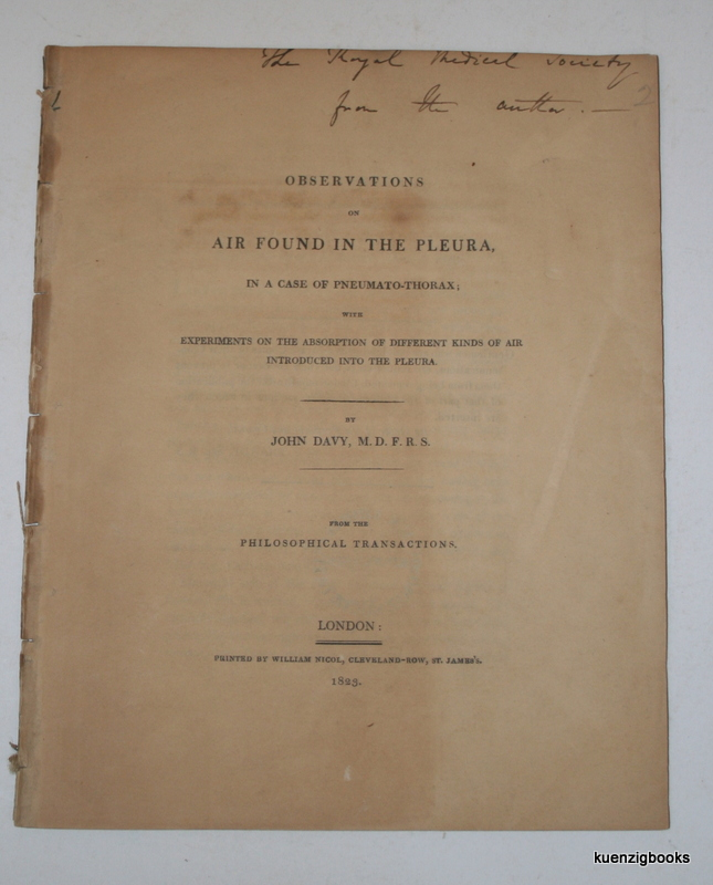 Observations on Air Found in the Pleura, in a case of Pneumato-Thorax ; with Experiments on the Absorption of Different Kinds of Air introduced into the Pleura. John Davy.