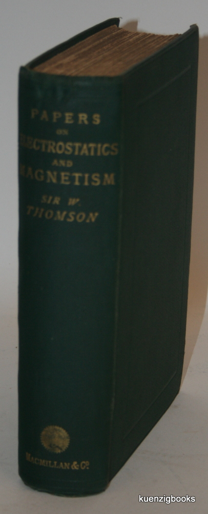 Reprint of Papers on Electrostatics and Magnetism. Sir William Thomson.