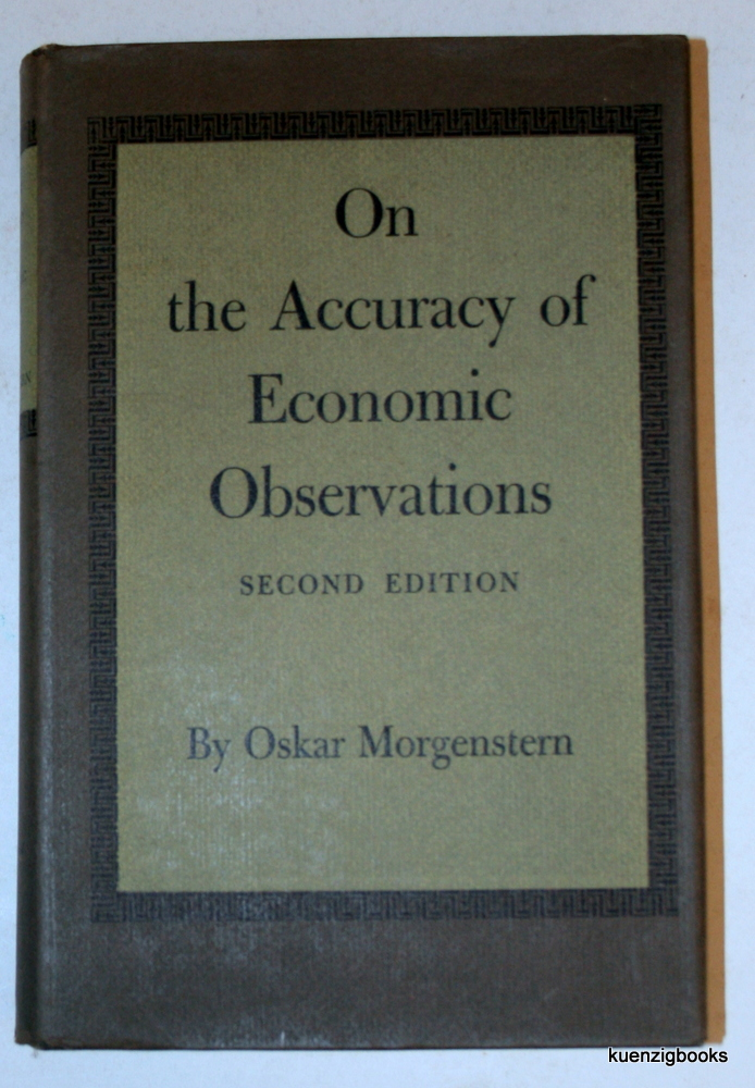 On the Accuracy of Economic Observations, Second edition. Oskar Morgenstern.