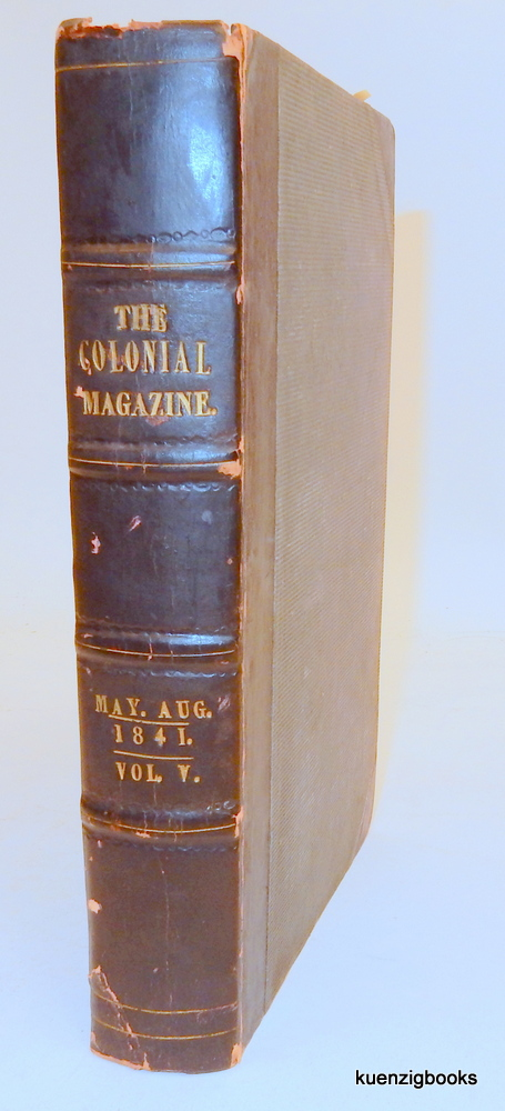 The Colonial Magazine and Commercial-Maritime Journal May-August 1841. Robert Montgomery Martin.