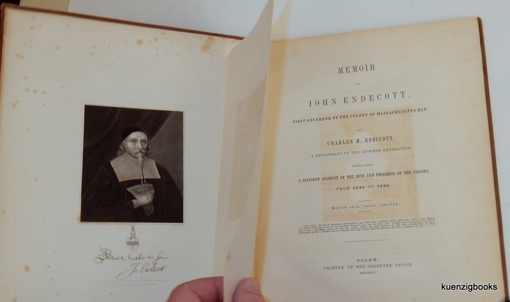 Memoir of John Endecott [ Endicott ], First Governor of the Colony of Massachusetts Bay : Being also a Succinct Account of the Rise and Progress of the Colony, from 1628 to 1665. Charles M. Endicott.
