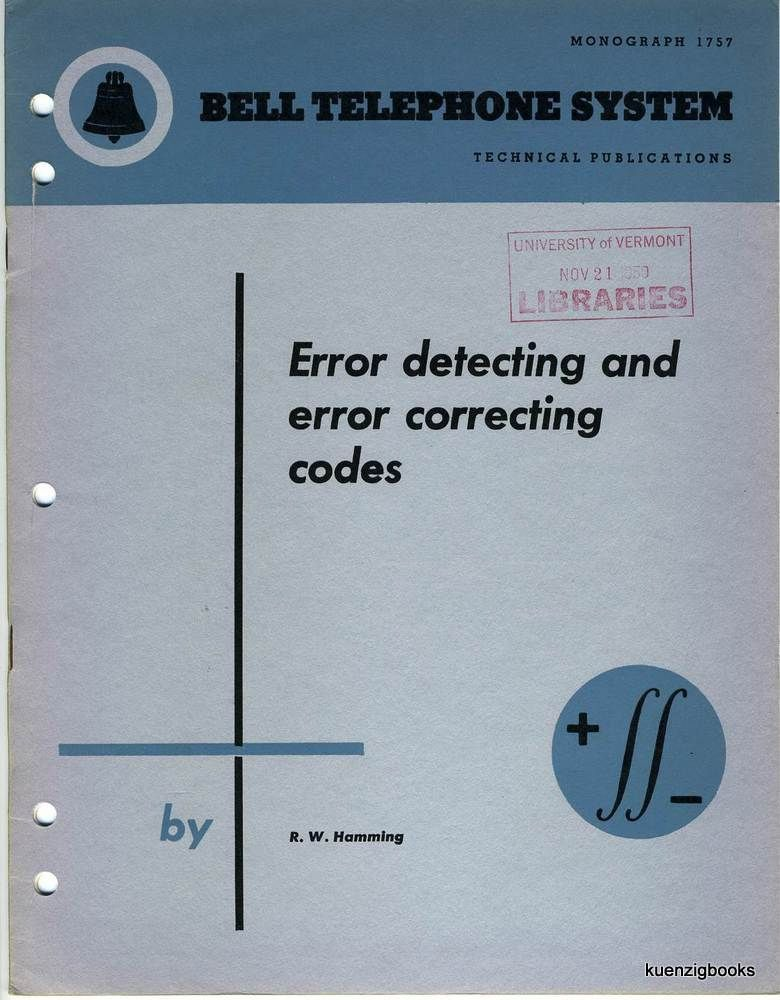 Error Detecting and Error Correcting Codes. Bell Telephone Systems Technical Publications Monograph 1757. BELL LABS, R. W. HAMMING.