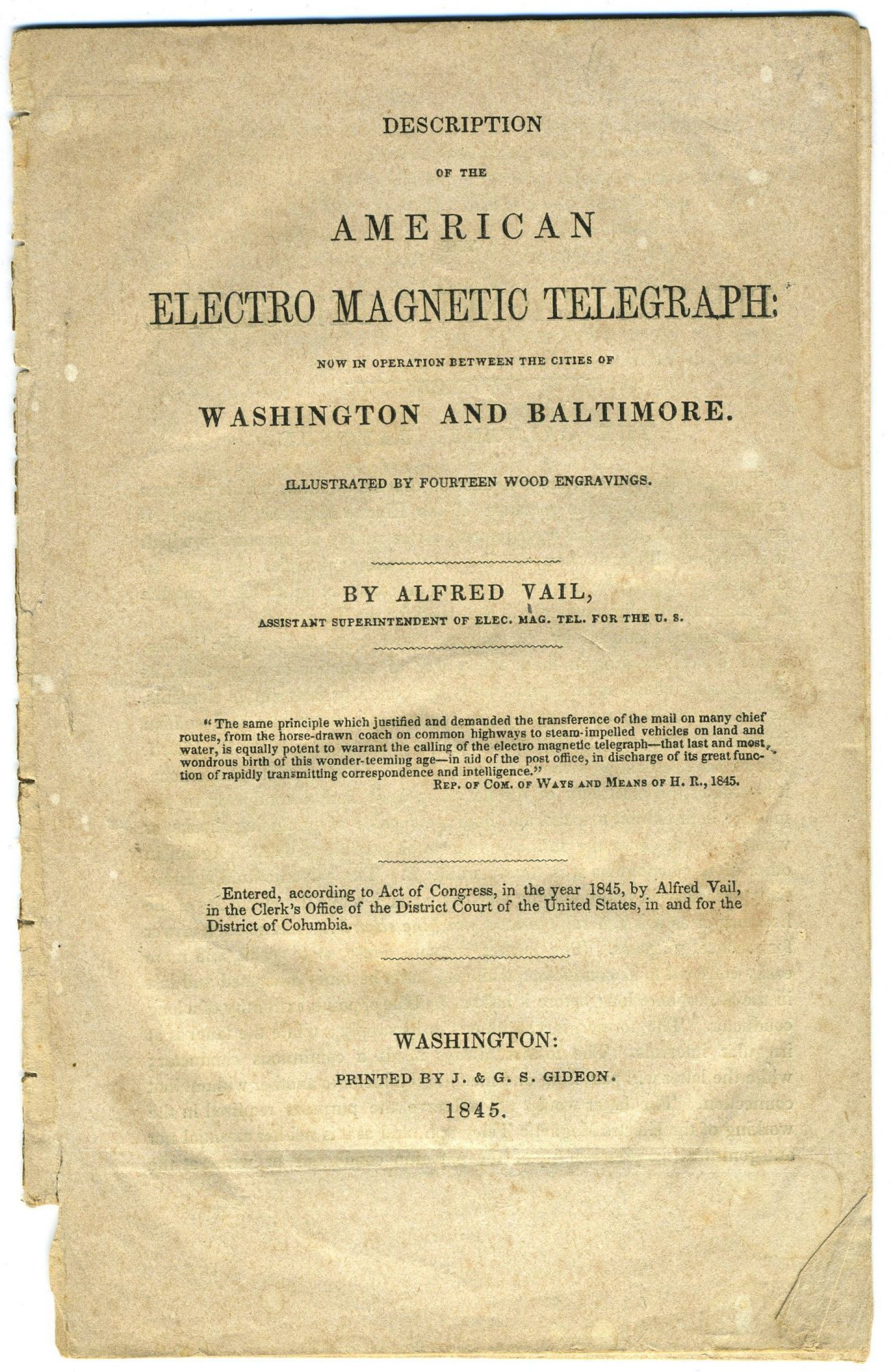 Description of the American Electro Magnetic Telegraph : Now in Operation between the Cities of Washington and Baltimore. Illustrated by Fourteen Wood Engravings. Alfred Vail.