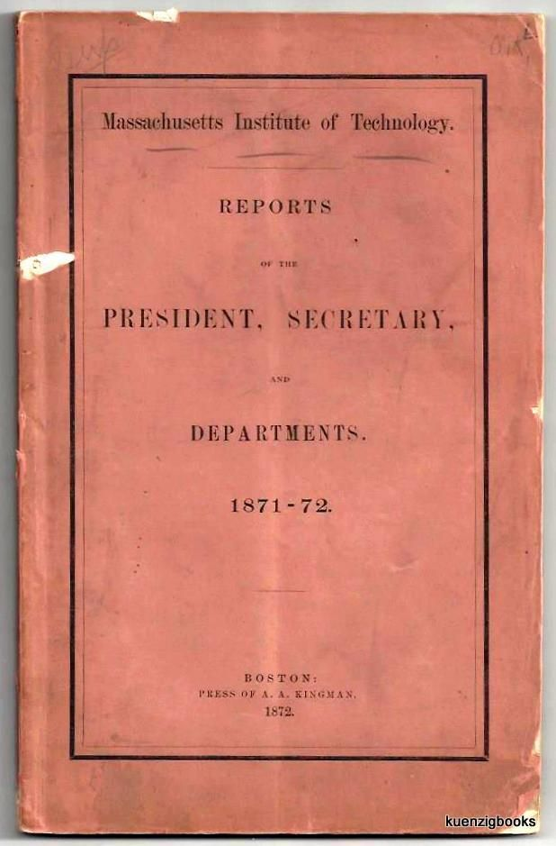 Reports of the President, Secretary, and Departments. 1871-1872. Massachusetts Institute of Technology.