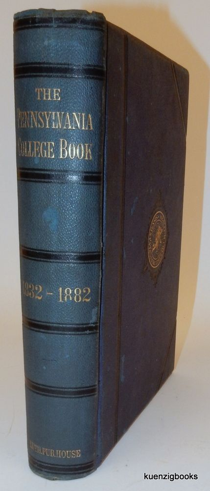 The Pennsylvania College Book 1832-1882. E. S. Breidenbaugh, William H. Tipton, photographer.