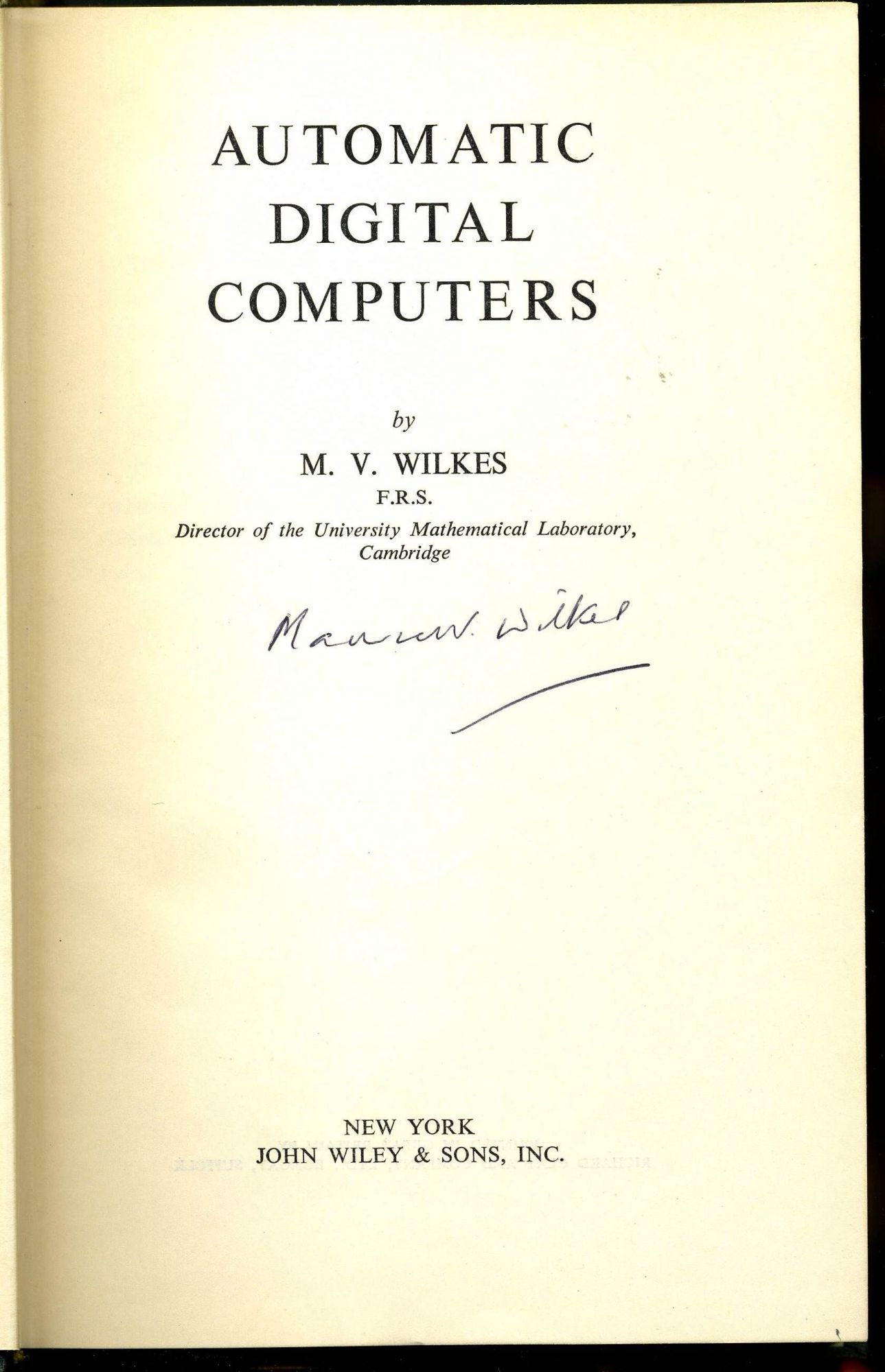 Automatic Digital Computers. M. V. Wilkes.