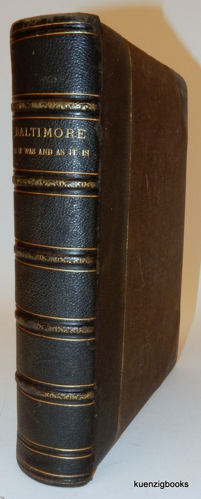 Baltimore : Past and Present. With Biographical Sketches of its Representative Men. Richardson, Bennett, Brantz Mayer.