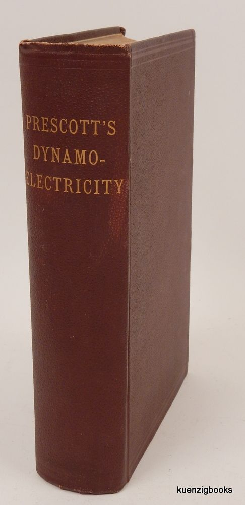 Dynamo-Electricity : Its Generation, Application, Transmission, Storage and Measurement. George B. Prescott.