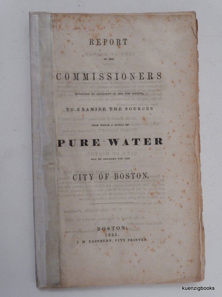Report of the Commissioners appointed by authority of the City Council, to examine the sources from which a supply of pure water may be obtained for the City of Boston. John B. Jervis, Walter R. Johnson, Benjamin Jr Silliman.