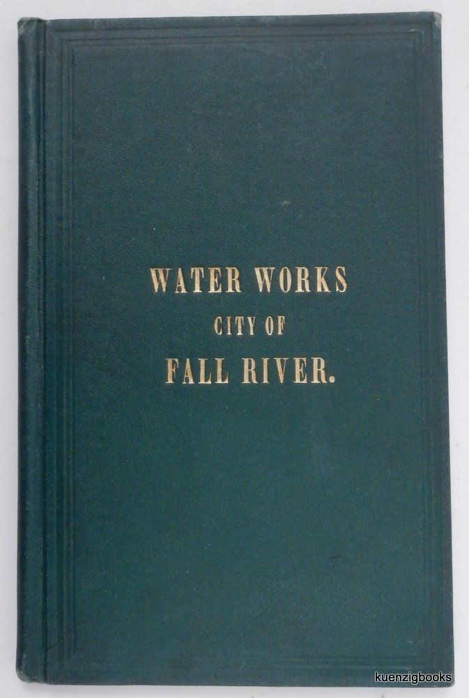 Report of the Watuppa Water Board, to the City Council ... January 1st, 1875 ... [Fall River Water Works]. Watuppa Water Board., Fall River . City Council, Mass.