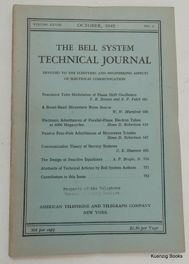Communication Theory of Secrecy Systems [ IN The Bell System Technical Journal, Volume XXVIII, No. 4, October 1949 ]. C. E. Shannon, Claude Elwood.