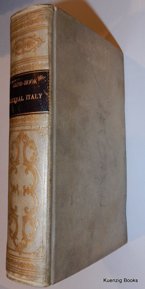 Hand-Book for Travellers in Central Italy ; including The Papal States, Rome and The Cities of Etruria [ handbook ]. Octavian Blewitt.