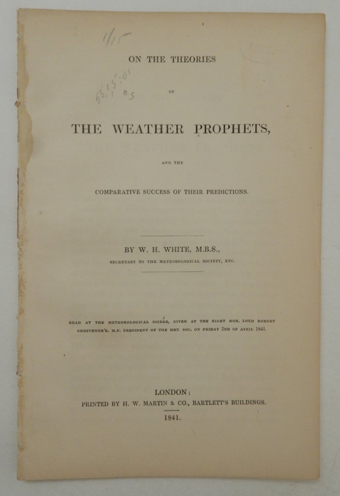 On the Theories of The Weather Prophets and the Comparative Success of their Predictions. W. H. White.