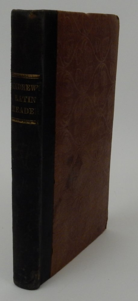 The First Part of Jacobs and Doring's Latin Reader : adapted to Andrews and Stoddard's Latin Grammar. Prof. E. A. Andrews.