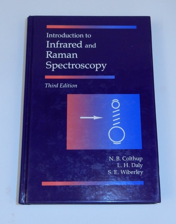 Introduction to Infrared and Raman Spectroscopy, Third Edition. Norman B. Colthup, Lawrence H. Daly, Stephen E. Wiberley.