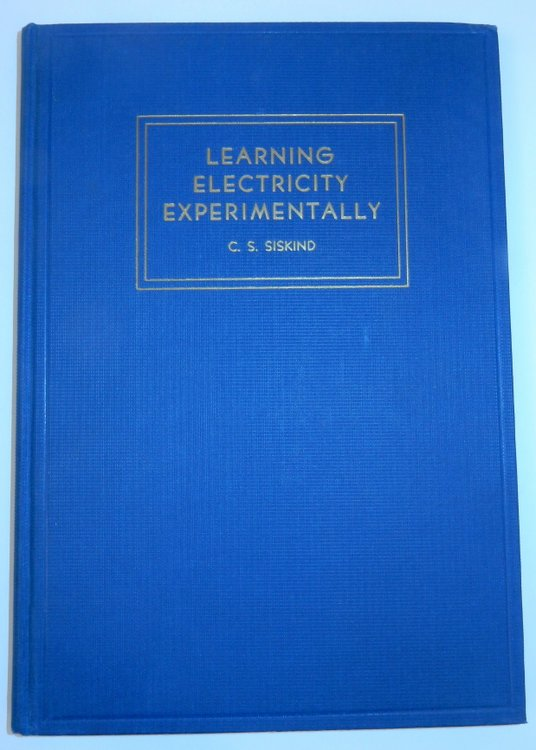 Learning Electricity Experimentally. C. S. Siskind.