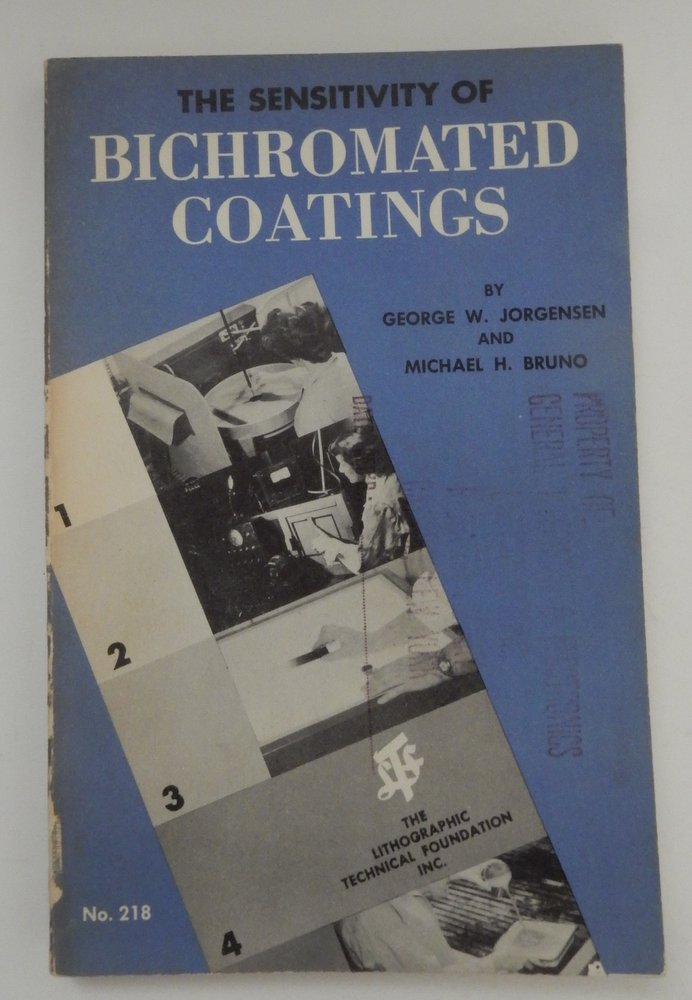 The Sensitivity of BiChromated Coatings used in Lithography. George W. Jorgensen, Michael H. Bruno.