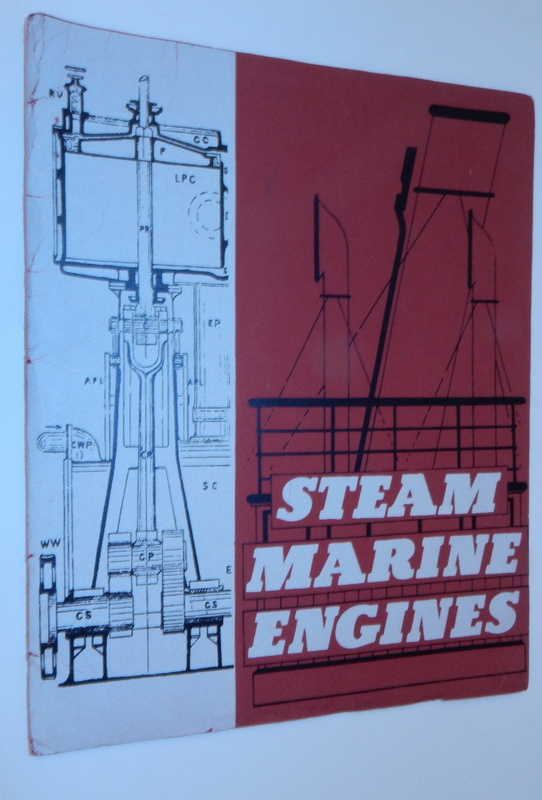 Steam Marine Engines : Catalogue of the Collection in the City of Liverpool Public Museums. E. W. Paget-Tomlinson.