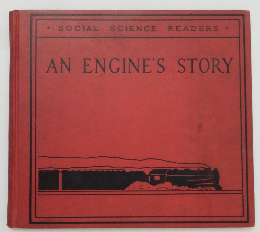 Social Science Readers : An Engine's Story. Helen S. Read.