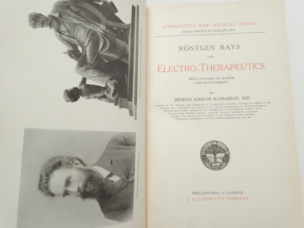 Röntgen [ Roentgen ] Rays and Electro-Therapeutics with Chapters on Radium and Phototherapy. Mihran Krikor Kassabian.